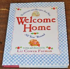 Welcome Home Traditions and Recipes Year Round Liz Cowen Furman Hardcover Book