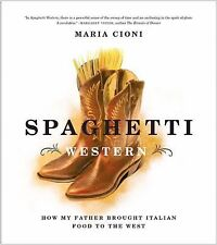 Spaghetti Western: How My Father Brought Italian Food to the West-ExLibrary