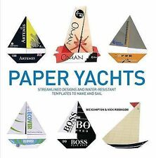 Paper Yachts: Streamlined Designs and Water-Resistant Templates to Make and Sail