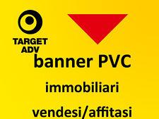 10 striscioni PVC 50x50 per agenzie immobiliari vendesi/affittasi -promo-