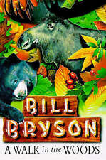 A WALK IN THE WOODS by BILL BRYSON H/B 1997