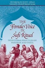 The Female Voice in Sufi Ritual: Devotional Practices in Pakistan and India