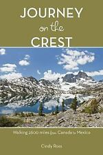 Journey on the Crest : Walking 2,600 Miles from Mexico to Canada by Cindy...