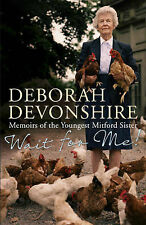 Wait For Me: Memoirs of the Youngest Mitford Sister Deborah Devonshire Very Good
