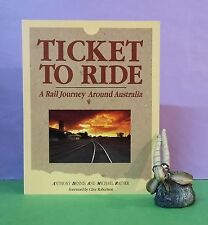 A Dennis: Ticket To Ride: A Rail Journey Around Australia/railroad travel/AUST.