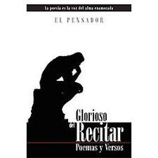 Glorioso Del Recitar : Poemas Y Versos by El Pensador (2012, Paperback)