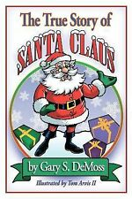 The True Story of Santa Claus by Gary DeMoss (2012, Paperback)