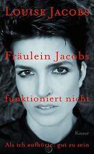 Fräulein Jacobs funktioniert nicht von Louise Jacobs (2013, Gebundene Ausgabe)