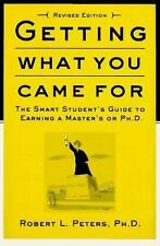 Getting What You Came For: The Smart Student's Guide to Earning an M.A. or a Ph.