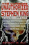 The Ultimate Unauthorized Stephen King Trivia Challenge: Hundreds of Brainteasin