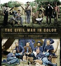 The Civil War in Color: A Photographic Reenactment of the War Between the State