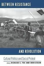 Between Resistance and Revolution : Cultural Politics and Social Protest...