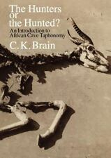 The Hunters or the Hunted? : An Introduction to African Cave Taphonomy-ExLibrary
