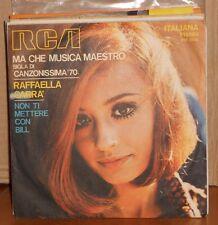 RAFFAELLA CARRA' - MA CHE MUSICA MAESTRO - NON TI METTERE CON BILL - 1970