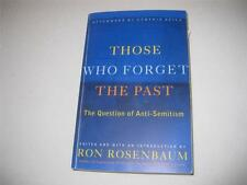 Those Who Forget the Past: The Question of Anti-Semitism by Ron Rosenbaum and Cy