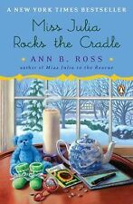 Miss Julia Rocks the Cradle by Ann B. Ross (2012, Paperback)