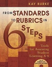 From Standards to Rubrics in 6 Steps : Tools for Assessing Student Learning, ...