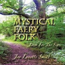Mystical Faery Folk : Look for the Signs by Joy Lynette Smith (2012, Paperback)