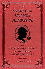 Sherlock Holmes Handbook : The Methods and Mysteries of the World's Greatest...