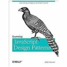 Learning JavaScript Design Patterns by Addy Osmani (2012, Paperback)