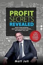 Profit Secrets Revealed Profit Knowing What Your Accountant Knows But Doesn't Te