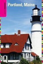 Portland, Maine - Insiders' Guide® by Sara Donnelly and Meredith Goad (2009,...