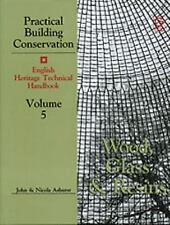 Wood, Glass and Resins: English Heritage Technical Handbook (Practical Building