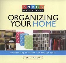 Knack Organizing Your Home: Decluttering Solutions And Storage Ideas (Knack: Mak