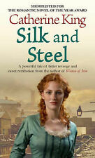 Silk and Steel by Catherine King (Paperback, 2008)