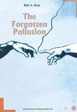 The Forgotten Pollution by R. A. Roos (2010, Paperback)