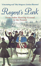 Regent's Park: From Tudor Hunting Ground to the Present, Paul Rabbitts, New Cond