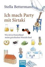 Ich mach Party mit Sirtaki von Stella Bettermann (2011, Taschenbuch) UNGELESEN