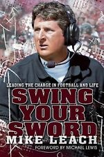 Mike Leach - Swing Your Sword (2011) - Used - Trade Cloth (Hardcover)