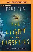 The Light of the Fireflies by Paul Pen (2016, MP3 CD, Unabridged)