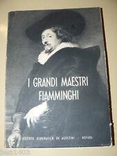EDOARDO MICHEL, I grandi maestri Fiamminghi del cinquecento e del seicento.