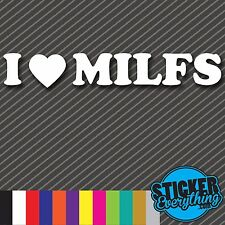 I LOVE MILFS STICKER VINYL DECAL SEXY FUNNY JOKE CAR GUY JDM EURO HEART MOMS ILL