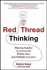 Red Thread Thinking: Weaving Together Connections for Brilliant Ideas and Profit