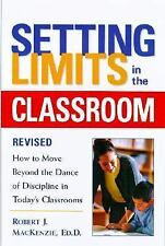 Setting Limits in the Classroom, Revised: How to Move Beyond the Dance of Disc..