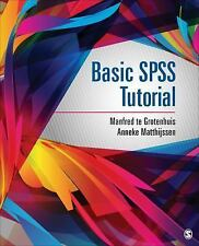 Basic SPSS Tutorial by Manfred te Grotenhuis and Anneke Matthijssen (2015,...