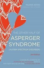 The Other Half of Asperger Syndrome (Autism Spectrum Disorder) : A Guide to...