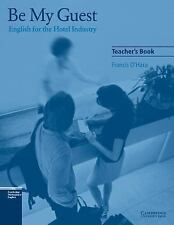 Be My Guest Teacher's Book : English for the Hotel Industry by Francis O'Hara...