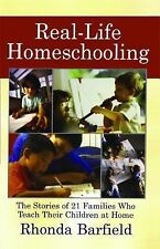 Real-Life Homeschooling: The Stories of 21 Families Who Teach Their Children at