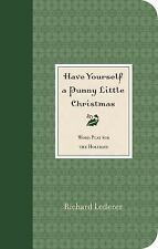 Have Yourself a Punny Little Christmas, Lederer, Richard, Good Condition, Book