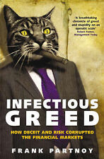 Infectious Greed: How Deceit and Risk Corrupted the Financial Markets, Frank Par