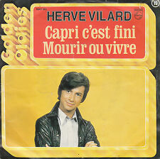 """7"""" 45 TOURS BELGIQUE HERVE VILARD """"Capri C'est Fini / Mourir Ou Vivre"""" 1978"""