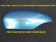 FORD FIESTA  08 to 16 WING MIRROR COVER / CAP LEFT SIDE PAINTED VISION BLUE