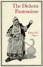 The Dickens Pantomime by Edwin M. Eigner (1988, Hardcover)