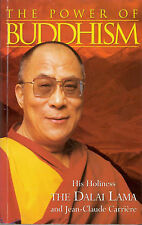 The Power of Buddhism: His Holiness, the Dalai Lama with Jean-Claude Carriere,AC