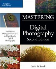 Mastering Digital Photography, Second Edition Busch, David D. Paperback