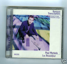 CD NEW PAUL MERKELO LUC BEAUSEJOUR BAROQUE TRANSCRIPTIONS TRUMPET & ORGAN